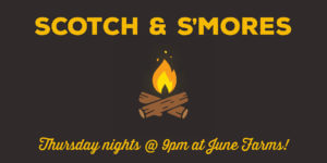 Scotch & S'mores Thursday nights